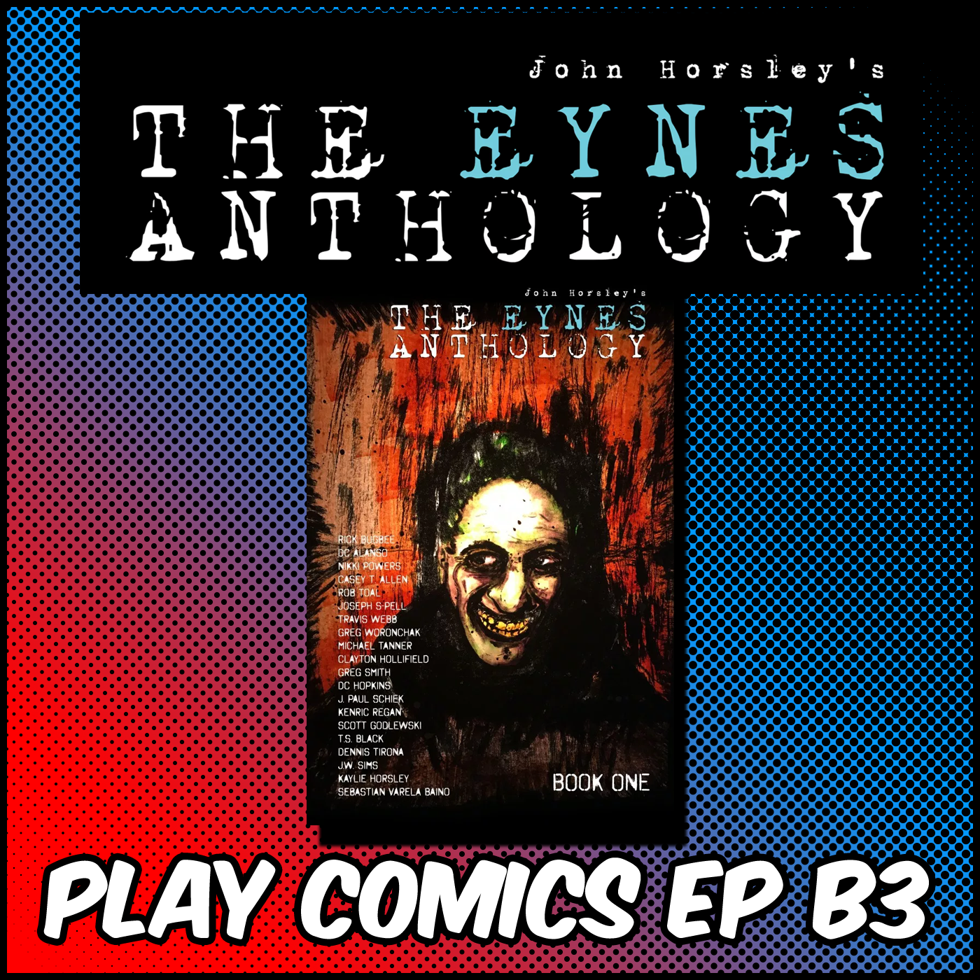 Bonus: The Eynes Anthology Book One with John Horsley