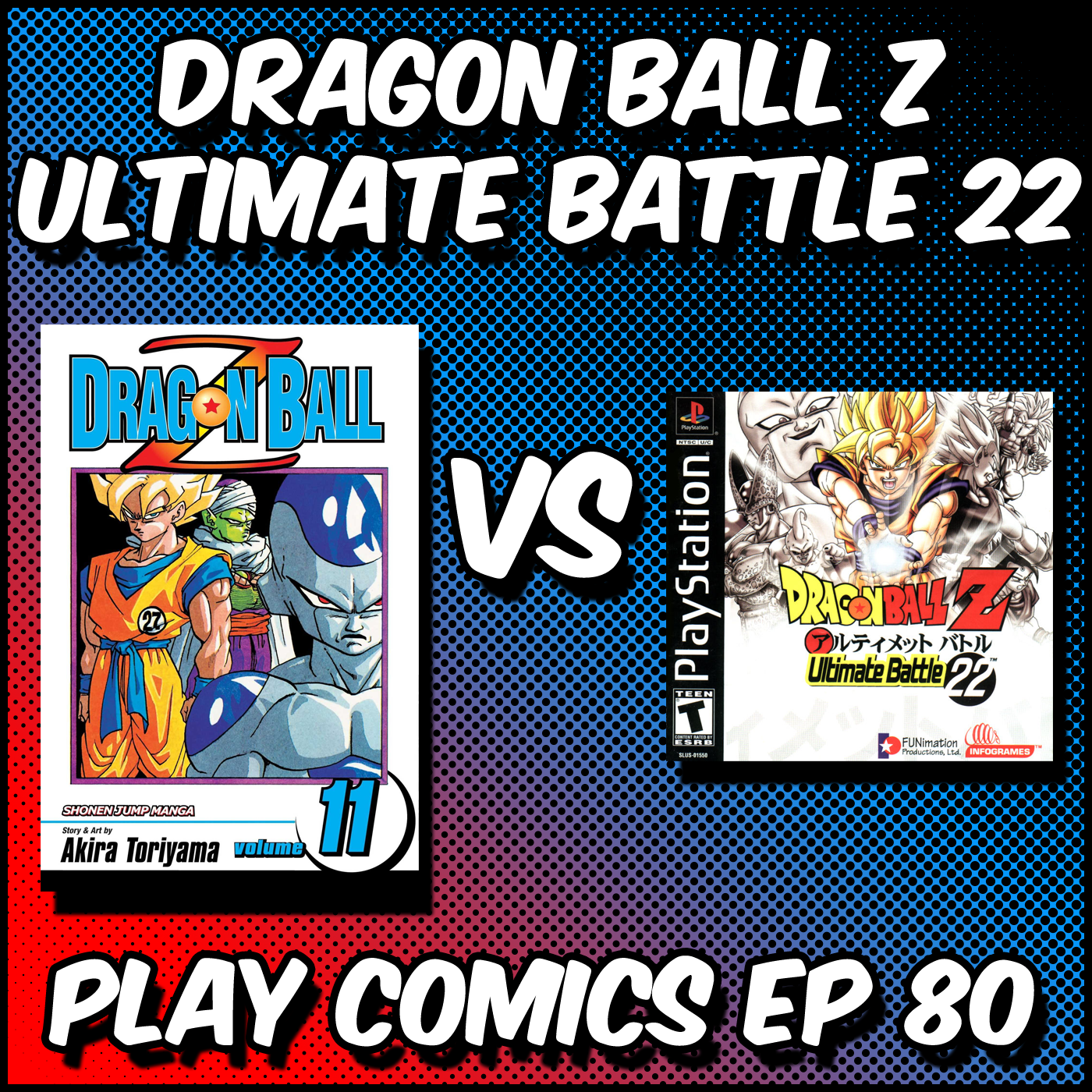 Dragon Ball Z Ultimate Battle 22 with Luke Herr (Exiled/Mutliversal Q/RPG Pals Club)